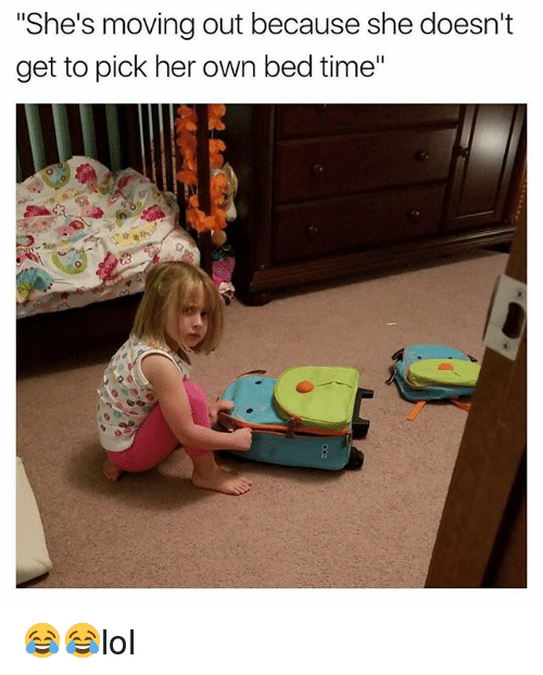 "Memes, Time, and 🤖: ""She's moving out because she doesn't  get to pick her own bed time"" 😂😂lol"