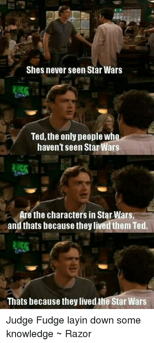 shes never seen star wars ted the only people who 7271997 shes never seen star wars ted the only people who haven't seen star
