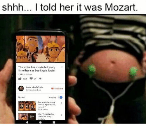 shhh i told her it was mozart the entire bee 7189135 ✅ 25 best memes about bee movie but every time they say bee it