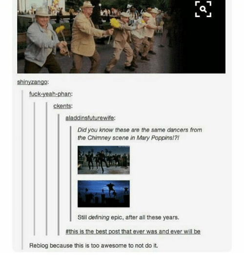 Ironic, Define, and Mary Poppins: shiny Zango:  ckents:  alaaddinsfuturewife:  Did you know these are the same dancers from  the Chimney scene in Mary Poppins!?!  Still defining epic, after all these years.  #this is the best post that ever was and ever will be  Reblog because this is too awesome to not do it.
