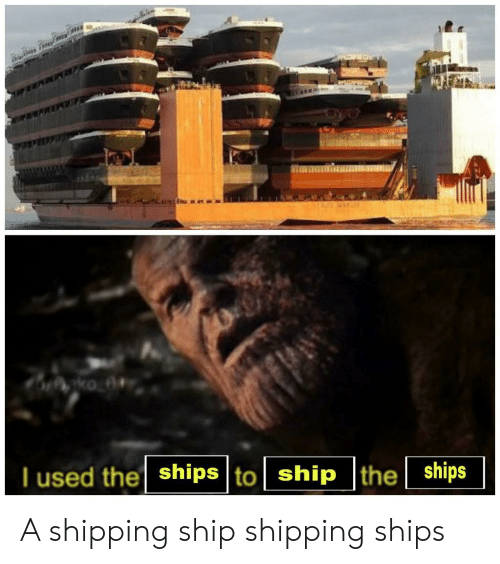 Ship, Used, and Shipping: ships  ship |the  T used the ships to A shipping ship shipping ships
