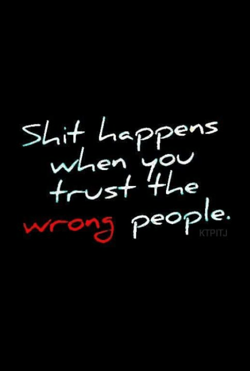 Funny, Shit, and Trust: Shit happens  trust the  wonPeope  KTPIT