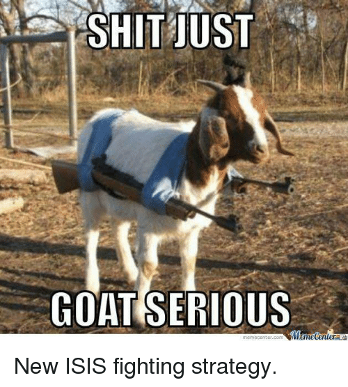 Goat Quotes Impressive 48 Best Quotes Goats Memes Shit Just Goat Serious Memes When You