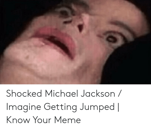 Shocked Michael Jackson Imagine Getting Jumped Know Your