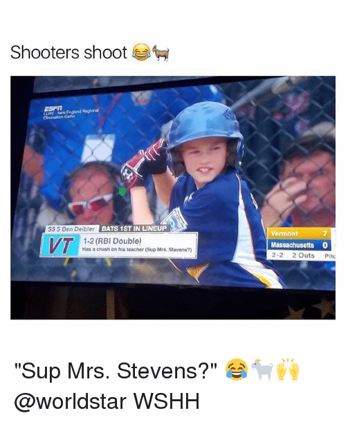 """Crush, England, and Memes: Shooters shoot  LLWO New England Regional  SS 5 Ben Deibler  BATS 1ST IN LINEUP  Vermont  7  1-2 (RBI Double)  Has a crush on his teacher (Sup Mrs. Stevens?)  Massachusetts 0  2-2 2 Outs Pitc """"Sup Mrs. Stevens?"""" 😂🐐🙌 @worldstar WSHH"""