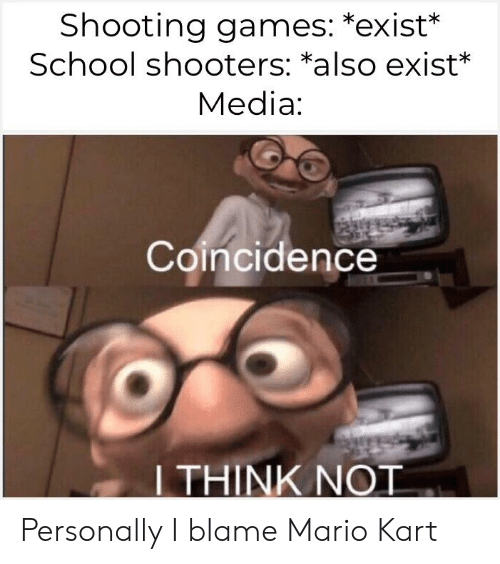 Shooting Games *Exist* School Shooters *Also Exist* Media