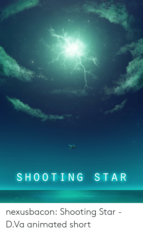 Tumblr, Blog, and Star: SHOOTING STAR nexusbacon:  Shooting Star - D.Va animated short