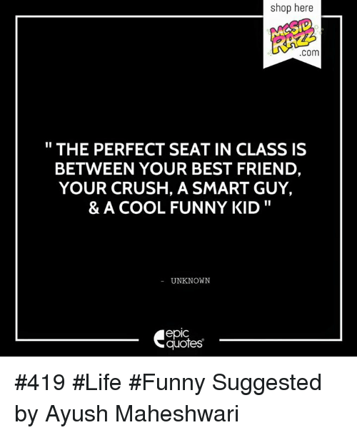 Shop Here COm THE PERFECT SEAT IN CLASS IS BETWEEN YOUR BEST ...
