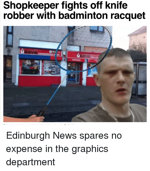shopkeeper fights off knife robber with badminton racquet li edinburgh 30155324 shopkeeper fights off knife robber with badminton racquet li funny