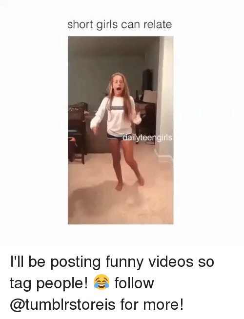 Short Girls Can Relate Ailyteengirls I Ll Be Posting Funny Videos