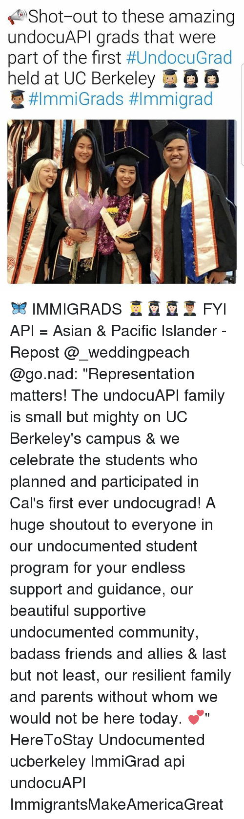 """Asian, Beautiful, and Community: Shot out to these amazing  undocuAPI grads that were  part of the first  HUndocuGrad  held at UC Berkeley  #Immi Grads 🦋 IMMIGRADS 👩🏼🎓👩🏻🎓👩🏻🎓👨🏽🎓 FYI API = Asian & Pacific Islander - Repost @_weddingpeach @go.nad: """"Representation matters! The undocuAPI family is small but mighty on UC Berkeley's campus & we celebrate the students who planned and participated in Cal's first ever undocugrad! A huge shoutout to everyone in our undocumented student program for your endless support and guidance, our beautiful supportive undocumented community, badass friends and allies & last but not least, our resilient family and parents without whom we would not be here today. 💕"""" HereToStay Undocumented ucberkeley ImmiGrad api undocuAPI ImmigrantsMakeAmericaGreat"""
