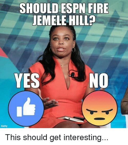 Espn, Fire, and Jemele Hill: SHOULD ESPN FIRE  JEMELE HILL?  YESNO  Getty This should get interesting...