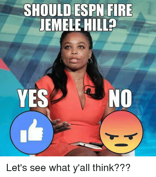 Espn, Fire, and Jemele Hill: SHOULD ESPN FIRE  JEMELE HILL?  YESNO Let's see what y'all think???