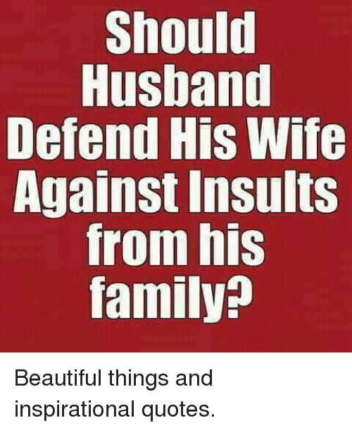 Should Husband Defend His Wife Against Insults From MIS