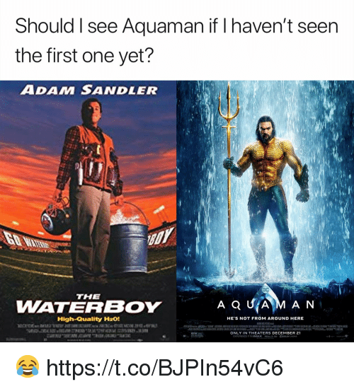 Adam Sandler, Football, and Imax: Should I see Aquaman if I haven't seen  the first one yet?  ADAM SANDLER  THE  WATERBOY  High-Quality H201  HE S NOT FROM AROUND HERE  ONLY IN THEATERS DECEMBER 21  EXPERIENCE IT IN IMAX R2aL๖ 3D DOLBY(NEMA 😂 https://t.co/BJPIn54vC6