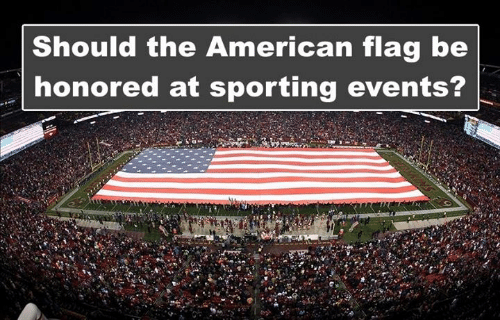 Memes, American, and American Flag: Should the American flag be  honored at sporting events?