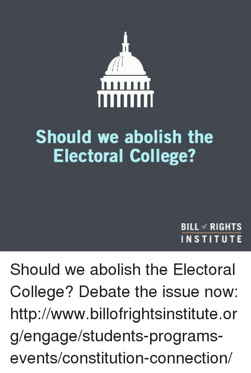 reason for abolishing the electoral college politics essay The electoral college has the job of officially electing the united states president after the popular vote is counted by each state, the .