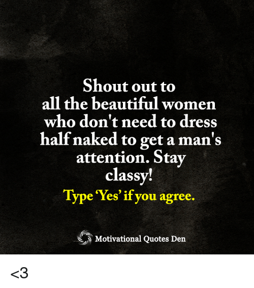 Shout Out To All The Beautiful Women Who Dont Need To Dress Half
