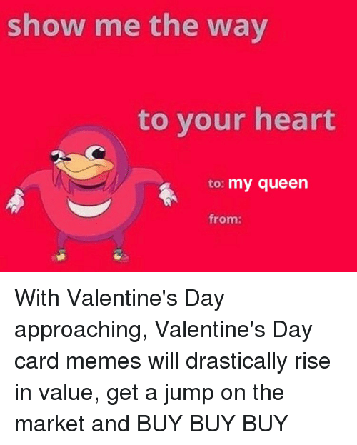Show Me The Way To Your Heart To My Queen From With Valentine S Day