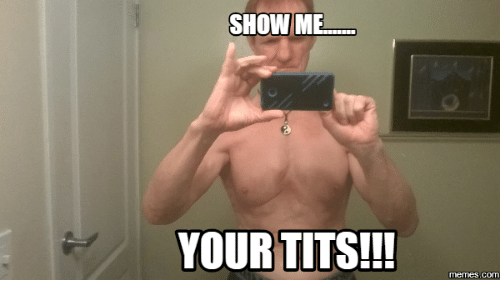 show me titts