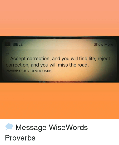 show more bible accept correction and you will find life reject