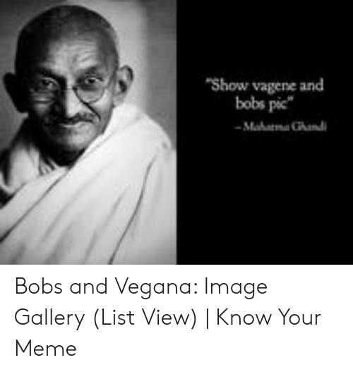 Meme, Image, and List: Show vagene and  bobs pic  Mahama Chand Bobs and Vegana: Image Gallery (List View) | Know Your Meme