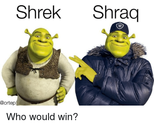 Shrek Shraq Who Would Win Funny Meme On Me Me
