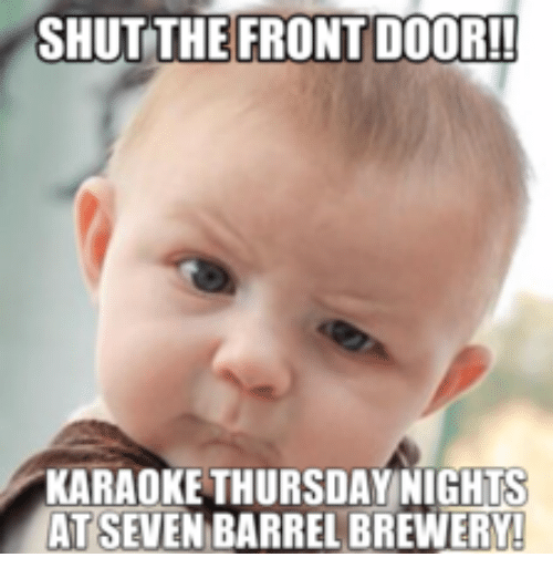 Perfect Barrell, Barrels, And Shut The Front Door: SHUT THE FRONT DOOR! KARAOKE