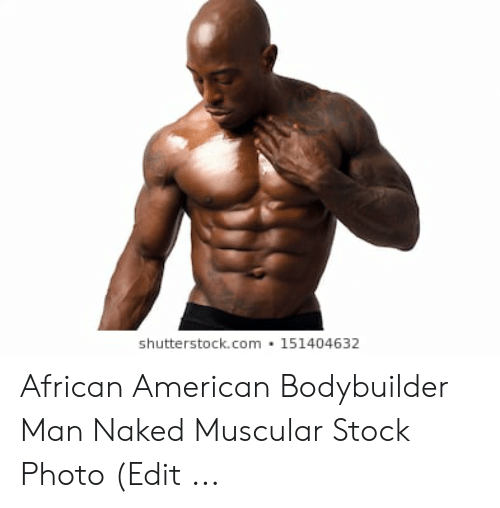 1a909285a0 American, Naked, and Bodybuilder: shutterstock.com 151404632 African  American Bodybuilder Man Naked