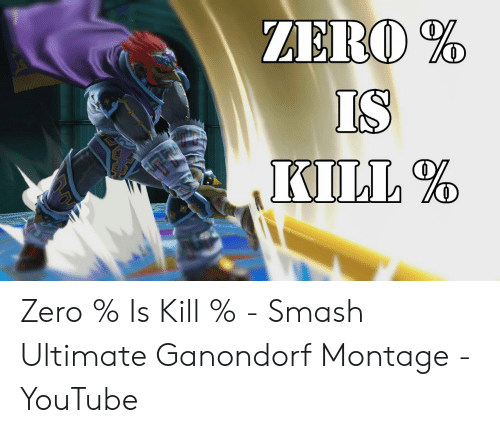 Si Zero Is Kill Smash Ultimate Ganondorf Montage