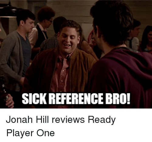 Ready Player One Movie Quotes: 25+ Best Memes About Sick Reference Bro