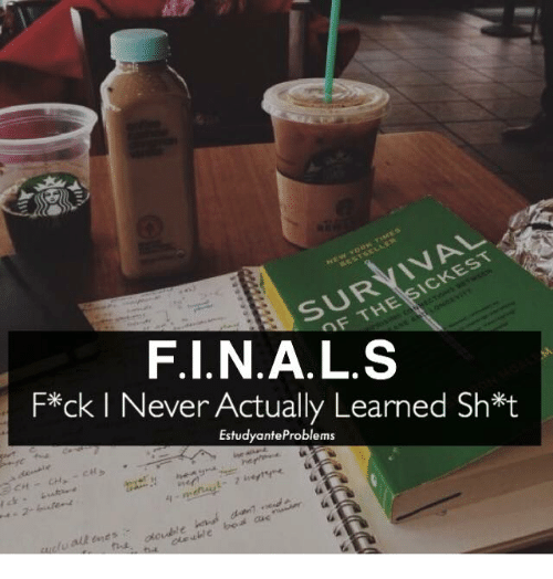 Filipino (Language), Estudyante, and The Of: SICKEST  THE OF  F.I.N.A.L.S  F*ck l Never Actually Learned Sh t  EstudyanteProblems  double