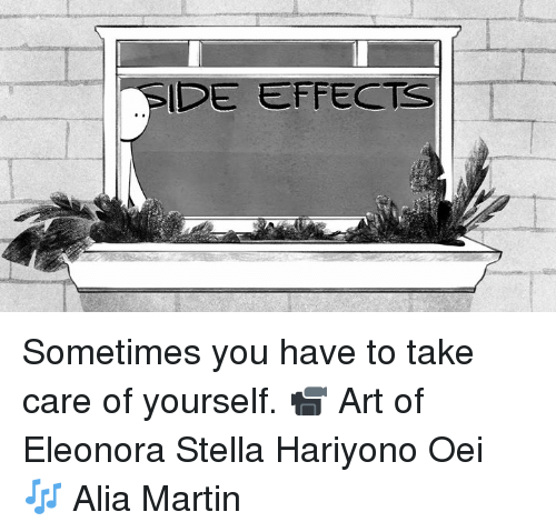 Dank, Martin, and 🤖: SIDE EFFECTS Sometimes you have to take care of yourself.  📹 Art of Eleonora Stella Hariyono Oei 🎶 Alia Martin