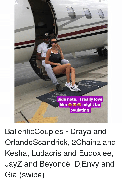 Beyonce, JayZ and Beyonce, and Love: Side note. Ireally love  him might be  ovulating BallerificCouples - Draya and OrlandoScandrick, 2Chainz and Kesha, Ludacris and Eudoxiee, JayZ and Beyoncé, DjEnvy and Gia (swipe)