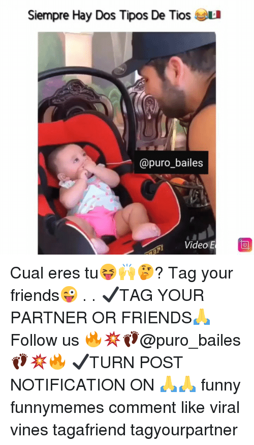 Friends, Funny, and Memes: Siempre Hay Dos Tipos De Tios L  @puro_bailes Cual eres tu😝🙌🤔? Tag your friends😜 . . ✔TAG YOUR PARTNER OR FRIENDS🙏 Follow us 🔥💥👣@puro_bailes👣💥🔥 ✔TURN POST NOTIFICATION ON 🙏🙏 funny funnymemes comment like viral vines tagafriend tagyourpartner
