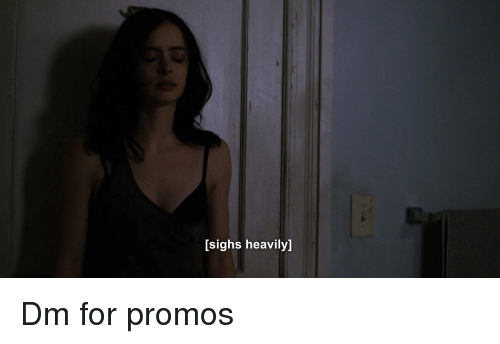 For and Heavily: [sighs heavily] Dm for promos