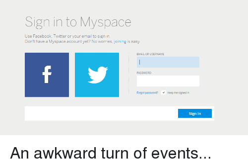 Sign in to Myspace Use Facebook Twitter or Your Email to