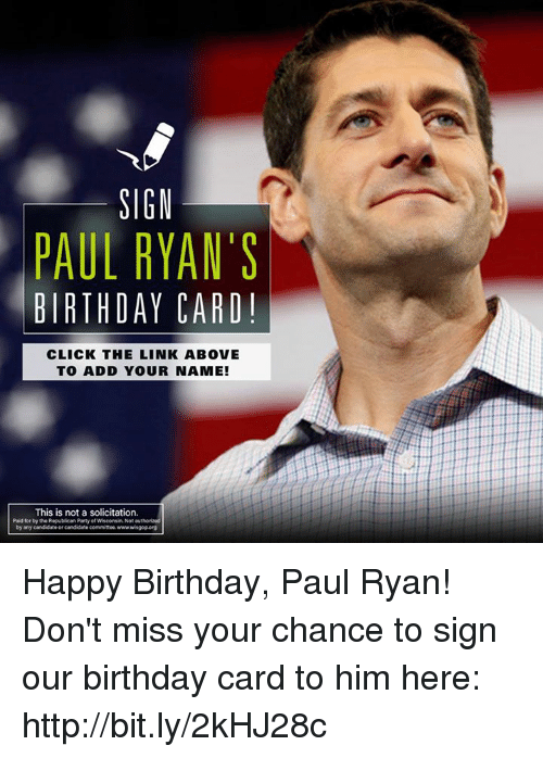 Sign Paul Ryans Birthday Card Click The Link Above To Add Your