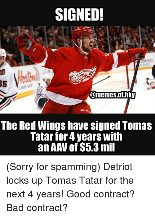 Signed The Red Wings Have Signed Tomas Tatar For 4 Years With An Aav Of 53 Mil Sorry For Spamming Detriot Locks Up Tomas Tatar For The Next 4 Years Good Contract