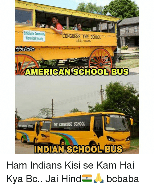 Memes, School, and American: Siithville  ONGRESS TWP SCHOOL  921-1935  Historical Society  abchaba  AMERICAN SCHOOLYBUS  THE CAMBRIDGE SCHOOL  INDIAN SCHOOLBUS Ham Indians Kisi se Kam Hai Kya Bc.. Jai Hind🇮🇳🙏 bcbaba