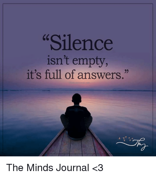 silence isnt empty its full of answers the minds journal 11870570 ✅ 25 best memes about silence silence memes,Silence Memes