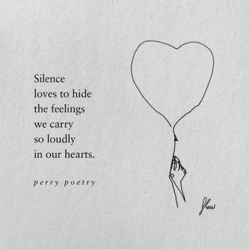 Hearts, Poetry, and Silence: Silence  loves to hide  the feelings  we carry  loudly  SO  in our hearts.  perry poetry