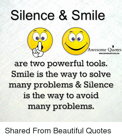 Silence Smile Awesome Quotes Wwwawesomequotes4ucom Are Two