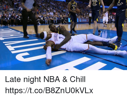 Chill, Memes, and Nba: SILVER  o0 Late night NBA & Chill https://t.co/B8ZnU0kVLx