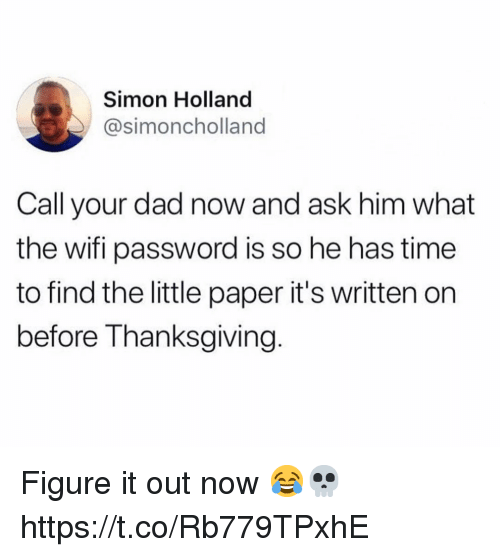 Simon Holland Call Your Dad Now and Ask Him What the Wifi