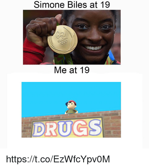 Drugs,  Simone Biles, and Biles: Simone Biles at 19  Me at 19  DRUGS https://t.co/EzWfcYpv0M