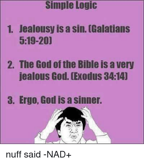 Simple Logic 1 Jealousy Is a Sin Galatians 519-20 2 the God of the