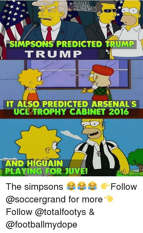Arsenal Memes And The Simpsons SIMPSONS PREDICTED TRUMP IT ALSO ARSENAL