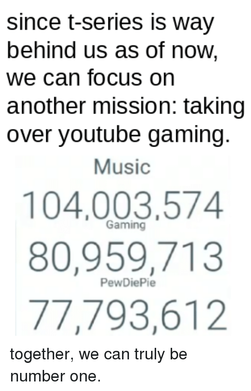 Since T Series Is Way Behind Us As Of Now We Can Focus On