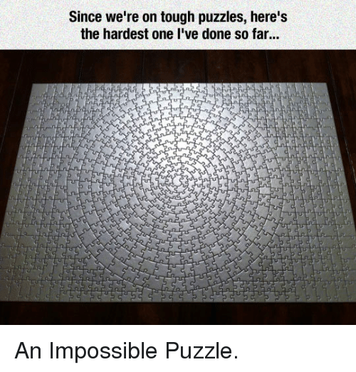 Since We Re On Tough Puzzles Here S The Hardest One L Ve Done So Far